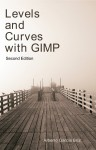 Levels and Curves with GIMP (2nd Ed.)